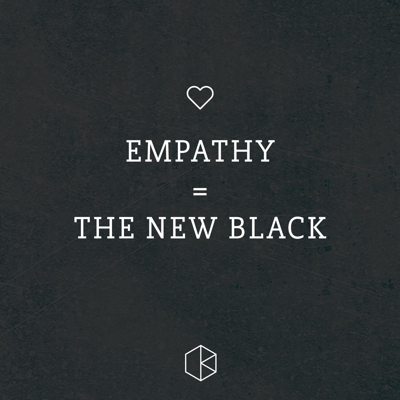 Empathy = The New Black